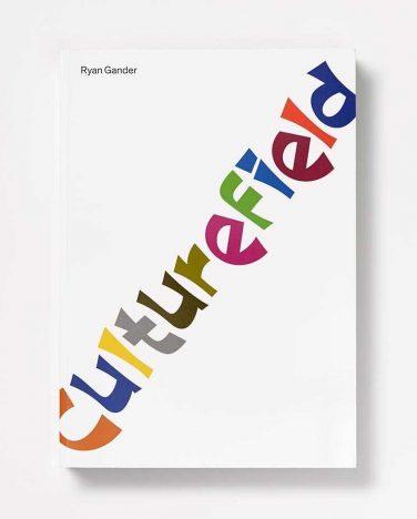 'Culturefield' publication – Ryan Gander